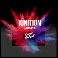 Subsonic - Ignition  (Original Mix)