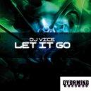 dj vice - Let It Go (original mix)