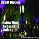 Scott Ducey - Get High With Me (Original Mix)