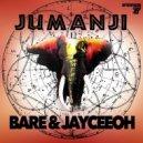 Bare & Jayceeoh - Jumanji (Original mix)