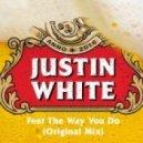 Justin White - Feel The Way You Do (Original mix)