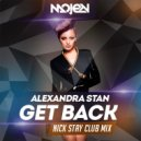 Alexandra Stan - Get Back (Nick Stay Club Mix)