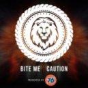 Bite Me - Caution (Original mix)