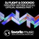 DJ Flight & CooCkoo - Groupies`Anthem (F.U.C.K.) (Original Mix)