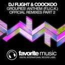 DJ Flight & CooCkoo - Groupies\' Anthem (F.U.C.K.) (DJ Ramis & Dmitry Leonoff Remix) (DJ Ramis & Dmitry Leonoff Remix)