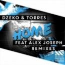Dzeko & Torres feat. Alex Joseph - Home (Loud Luxury Remix)