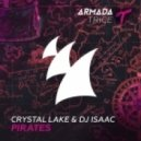Crystal Lake & DJ Isaac - Pirates (Extended Mix)