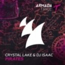 Crystal Lake & DJ Isaac - Pirates (Original Mix)