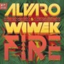 Alvaro & Wiwek - Fire (Original Mix)