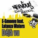 E-Smoove feat. Latanza Waters - Deja Vu (Maurice\'s Spy Bar Mix)