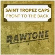 Saint Tropez Caps - Front to the Back (Original Mix)
