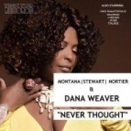 Montana, Stewart, Nortier & Dana Weaver - Never Thought (Original Mix)
