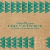 Myles Bigelow - Heal This World (Original Mix)