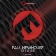 Paul Newhouse - This Is My House (Original Mix)