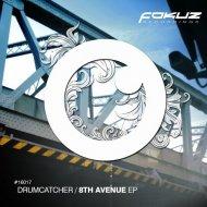 Drumcatcher - 8th Avenue (Original Mix)