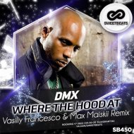 DMX - Where The Hood At (Vasiliy Francesco & Max Maiskii Remix) ((Vasiliy Francesco & Max Maiskii Remix))