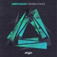 Deeplomatik - I Wanna Dance (Dub Mix)