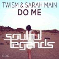 Twism & Sarah Main  - Do Me (Original Mix)