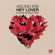 Aisling Iris - Hey Lover (Crackazat Remix)