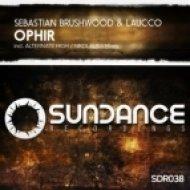 Laucco, Sebastian Brushwood - Ophir (Original Mix)