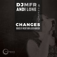 DJ MFR, Andi Lone - Changes (Original Mix)