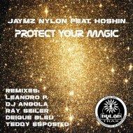 Jaymz Nylon, Hoshin - Protect Your Magic (Teddy Esposito Dub-O-Funk Mix)