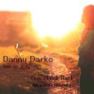 Danny Darko feat. Q`Aila  - Don´t Look Back (Mar10n Remix)