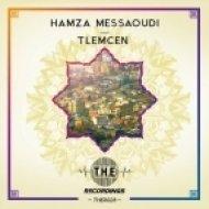 Hamza Messaoudi - Tlemcen (Original Mix)