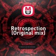 101 KWT Project - Retrospection (Original mix)