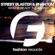 Street Blaster & P.H.A.N.T.O.M - Who Is Ready to Jump (Club Mix)