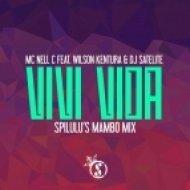 Mc Nell C feat. Wilson Kentura & DJ Satelite - Vivi Vida (Spilulu\'s Mambo Mix)