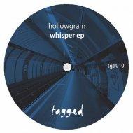 Hollowgram - Whisper (Original Mix)