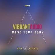 Vibrant Audio - Move Your Body (Original Mix)