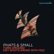 Phats & Small - Turn Around (Hey What\'s Wrong With You) (Maison & Dragen Remix)