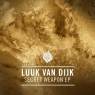 Luuk Van Dijk - Secret Weapon (Original Mix)