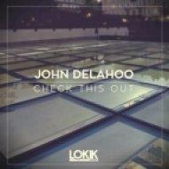 John Delahoo - Check This Out (Original Mix)