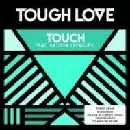 Tough Love Ft. Arlissa - Touch (Tobtok Remix)
