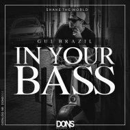 Gui Brazil - In Your Bass  (Original Mix)