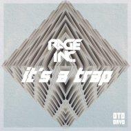 Rage Inc. - Its a Trap (Original mix)