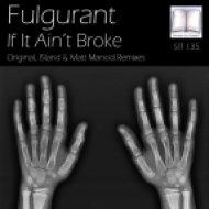 Fulgurant - If It Ain\'t Broke (I5land Remix)