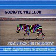 Anything But Monday  &  Ian Barras  - Goin\' To The Club  (feat. Ian Barras) (Sebastien Choy Remix)