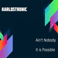 karlostronic - Ain\'t Nobody (original mix)