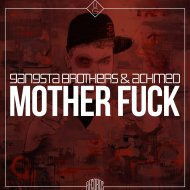 GANGSTA BROTHERS  - MOTHER FUCK  (feat. ACHMED)