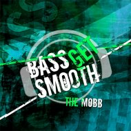 Tha MOBB - Bass Get Smooth (Disco Freak Remix)