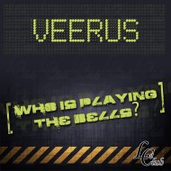 Veerus - Who Is Playing The Bells (Original Club Mix)