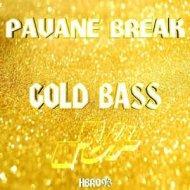 Pavane Break - Gold Bass (Original Mix)