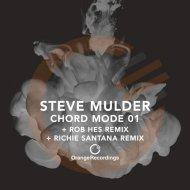 Steve Mulder - Chord Mode 01 (Original Mix)