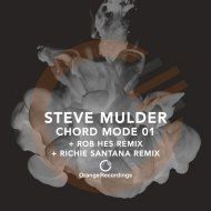 Steve Mulder - Chord Mode 01 (Rob Hes Remix)