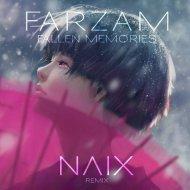 FARZAM - Fallen Memories (NΛIX Remix)