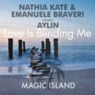 Nathia Kate & Emanuele Braveri feat. Aylin - Love Is Blinding Me (Lisaya Chillout Mix)